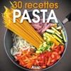 Pasta 30 Recettes