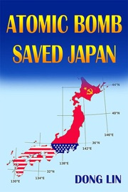 ATOMIC BOMB SAVED JAPAN