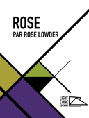 Rose par Rose Lowder