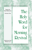 The Holy Word for Morning Revival - The Topics for New Believers, Volume 1