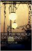 The Psychology of Singing - David C. Taylor