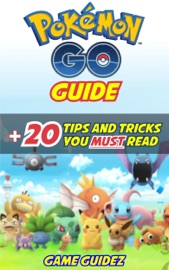 Pokemon Go: Guide + 20 Tips and Tricks You Must Read Hints, Tricks, Tips, Secrets, Android, iOS