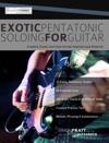 Exotic Pentatonic Soloing For Guitar