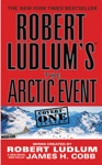 Robert Ludlums TM The Arctic Event