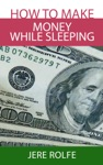 How To Make Money While Sleeping
