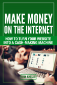 Make Money On The Internet