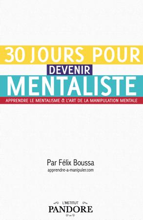 30 jours pour devenir mentaliste - Félix Boussa
