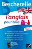 Bescherelle L'anglais pour tous - Michèle Malavieille & Wilfrid Rotge
