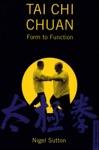 Tai Chi Chuan Form To Fuction