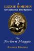 Richard Behrens - The Forlorn Maggie: A Lizzie Borden, Girl Detective Mini-Mystery artwork