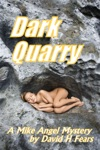 Dark Quarry A Mike Angel Private Eye Mystery