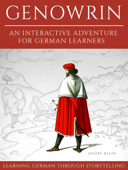 Learning German Through Storytelling: Genowrin - An Interactive Adventure For German Learners