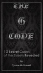 The G-Code 10 Secret Codes Of The Streets Revealed