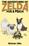 The Adventures Of Zelda Pug And Peach
