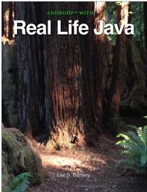 Real Life Java - Lee S. Barney