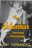 The Chihuahua: It's Heroes And Heroines