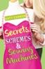 Secrets, Schemes & Sewing Machines