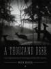 A Thousand Deer - Rick Bass