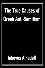 The True Causes of Greek Anti-Semitism
