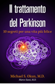 Il trattamento del Parkinson: 10 segreti per una vita più felice