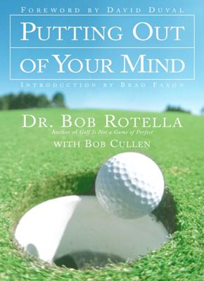 Putting Out of Your Mind - Bob Rotella book