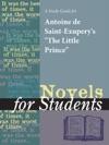 A Study Guide For Antoine De Saint-Exuperys The Little Prince