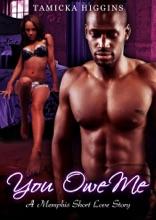 You Owe Me: A Memphis Short Love Story