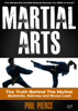 Phil Pierce - Martial Arts: The Truth Behind the Myths! - The Martial Arts and Self Defense Secrets You Need to Know (Bullshido, Baloney and Bruce Lee!) г'ўгѓјгѓ€гѓЇгѓјг'Ї