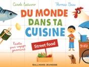 Du monde dans ta cuisine - Street food