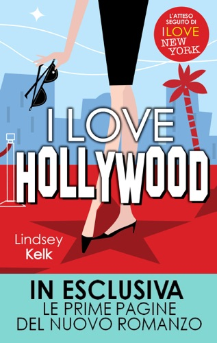 Lindsey Kelk - I love Hollywood