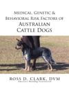 Medical Genetic  Behavioral Risk Factors Of Australian Cattle Dogs
