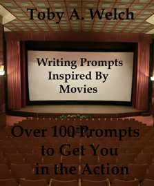 Writing Prompts Inspired By Movies: Over 100 Prompts to Get You in the Action