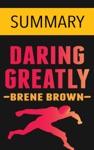 Daring Greatly By Brene Brown -- Summary