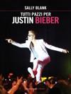 Tutti Pazzi Per Justin Bieber