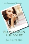 Blossoms In The Snow An Inspirational Romance