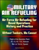 Military Air Refueling: Air Force Air Refueling For Naval Operations, History And Practice; Without Tankers, We Cannot