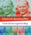 Dietrich Bonhoeffer Finde Deinen Eigenen Weg