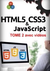 HTML5, CSS3, JavaScript Tome 2 avec vidéos