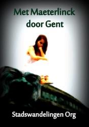 Download and Read Online Met Maeterlinck door Gent
