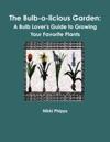 The Bulb-o-Licious Garden