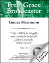 Free Grace Broadcaster - Issue 192 - Godly Manhood
