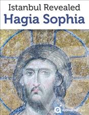 Istanbul Revealed: Hagia Sophia (Turkey Travel Guide)