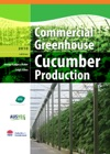 Commercial Greenhouse Cucumber Production 2010 Edition