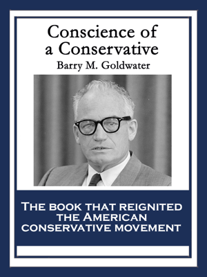 Conscience of a Conservative - Barry M. Goldwater book