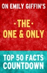 The One  Only - Top 50 Facts Countdown