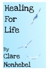 Healing For Life An Exploration Of The Successes And Failures Of Spiritual Healing