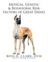 Medical Genetic  Behavioral Risk Factors Of Great Danes