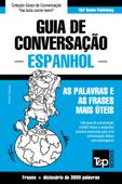 Guia de Conversação Português-Espanhol e vocabulário temático 3000 palavras Book Cover