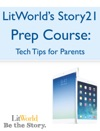LitWorlds Story21 Prep Course Tech Tips For Parents