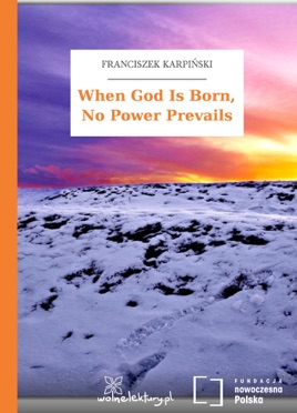 When God Is Born No Power Prevails